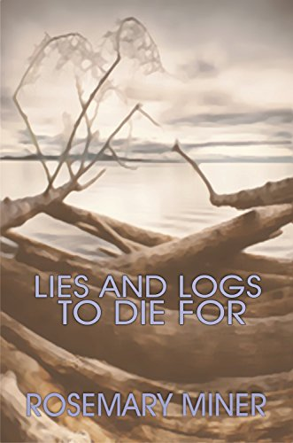 (Lies and Logs to Die For (Adirondack Mystery Series Book 2))