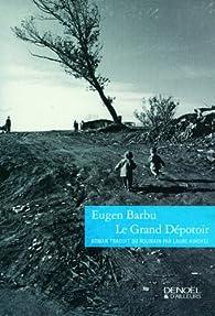 Le Grand Dépotoir par Eugen Barbu