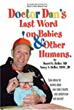 Dr. Dan's Last Word on Babies and Other Humans, Nancy Heller and Daniel Heller, 0595679641