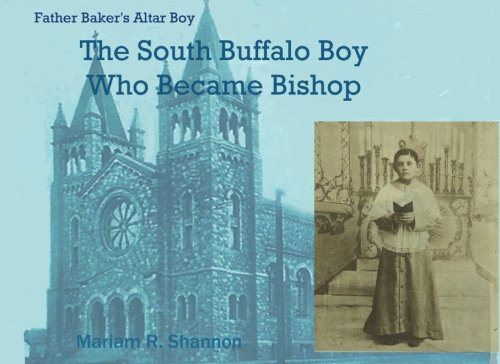 The South Buffalo Boy Who Became Bishop: Father Baker's Altar Boy