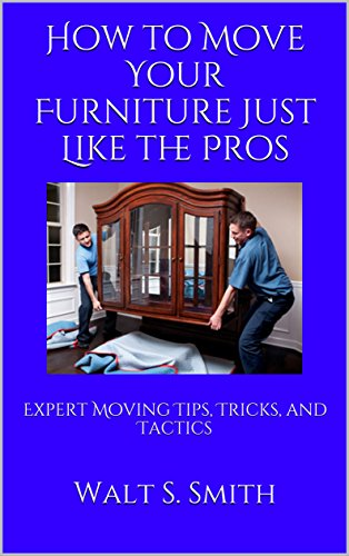 how-to-move-your-furniture-just-like-the-pros-expert-moving-tips-tricks-and-tactics