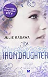 Iron Fey Series Julie Kagawa Collection 4 Books Bundle (The Iron Knight, The Iron King, The Iron Daughter, The Iron Queen)