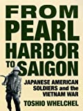 From Pearl Harbor to Saigon, Toshio Whelchel, 1859848591