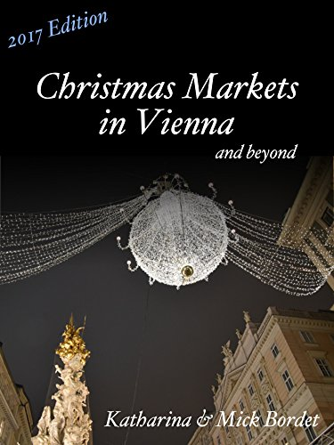 Christmas Markets in Vienna: NEW 2017 Edition
