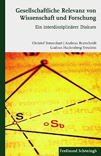 Gesellschaftliche Relevanz von Wissenschaft und Forschung. Ein interdisziplinärer Diskurs