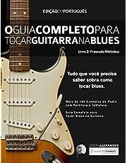 O Guia Completo para Tocar Blues na Guitarra: Livro Dois: Frases Melódicas (Guitarra de Blues 2)