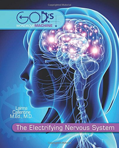 The Electrifying Nervous System (God's Wondrous Machine)