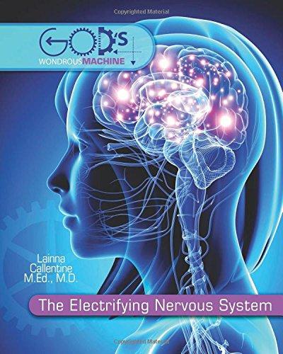 The Electrifying Nervous System (God\'s Wondrous Machine): Lainna ...