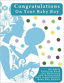 Congratulations On Your Baby Boy An Adult Coloring Book