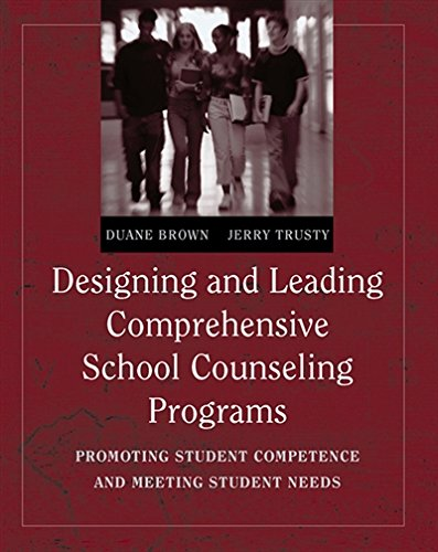 Designing and Leading Comprehensive School Counseling Programs: Promoting Student Competence and Meeting Student Needs