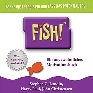 Fish! Ein ungewöhnliches Motivationsbuch Hörbuch