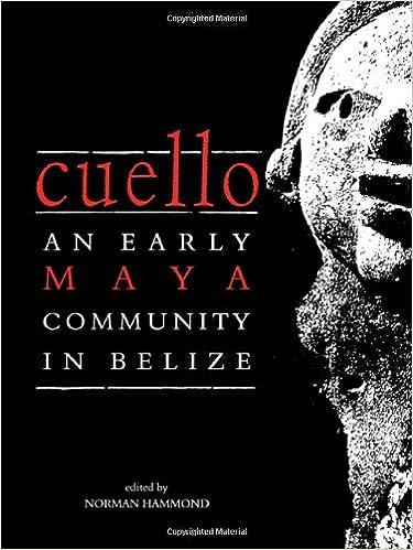Cuello An Early Maya Community in Belize