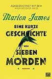 Eine kurze Geschichte von sieben Morden: Roman