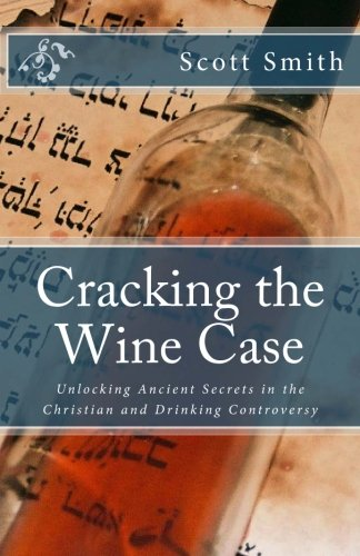 Cracking the Wine Case: Unlocking Ancient Secrets in the Christian and Drinking Controversy