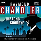 The Long Goodbye (Philip Marlowe Mysteries)(Full-Cast Audio Theater Dramatization)