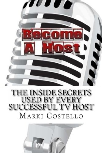 Become a Host: The Inside Secrets Used by Every Successful Television Host pdf epub