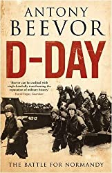 D-Day The Battle for Normandy by Beevor, Antony ( Author ) ON May-27-2010, Paperback