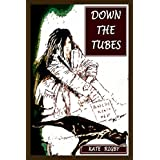 Down The Tubesby Kate Rigby
