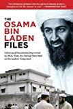 The Osama bin Laden Diaries: Shocking Revelations from the Most Infamous Terrorist in World History