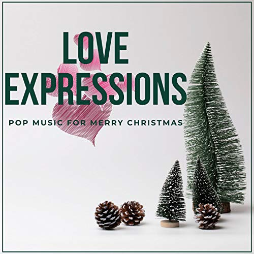 Love Expressions - Pop Music For Merry Christmas (En Merry Christmas Vogue)