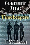 Timekeepers:  Computer Zero (Volume 4)