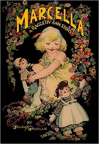Marcella A Raggedy Ann Story Johnny Gruelle 9780689828782 Amazon