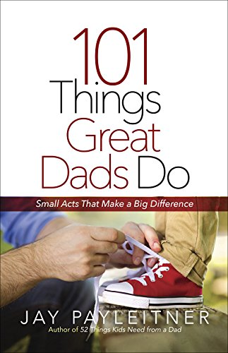 How Big Are Fireflies (101 Things Great Dads Do: Small Acts That Make a Big)