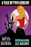 A Tale of Two Goblins: A Paranormal Romance/ Urban Fantasy (Dulcie O'Neil Series #2)
