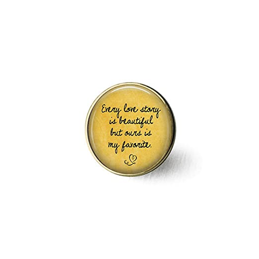 Amazoncom Love Quote Brooch Every Love Story Is Beautiful But