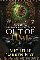 Out of Time: Book One of the Synchronicity Series (Volume 1)