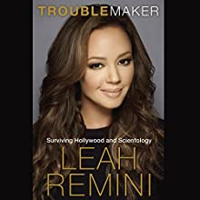 Troublemaker: Surviving Hollywood and Scientology Audiobook by Leah Remini Narrated by Leah Remini
