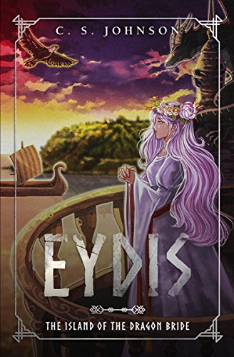 Eydis: The Island of the Dragon Bride by [C. S. Johnson]