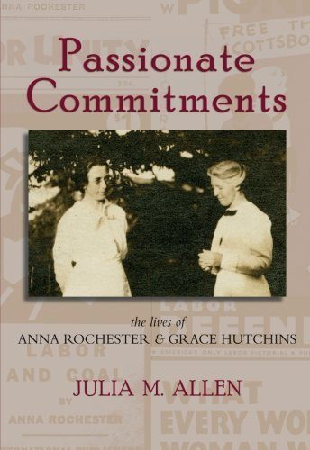 Passionate Commitments: The Lives of Anna Rochester and Grace Hutchins by Allen, Julia M. (2014) - York Rochester Shopping New