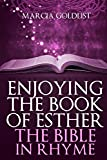 Enjoying the Book of Esther: The Bible in Rhyme (Volume 4)