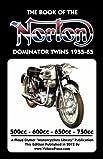 BOOK OF THE NORTON DOMINATOR TWINS 1955-1965 500cc, 600cc, 650cc & ATLAS 750cc