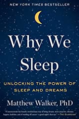 A New York Times bestsellerThe first sleep book by a leading scientific expert—Professor Matthew Walker, Director of UC Berkeley's Sleep and Neuroimaging Lab—reveals his groundbreaking exploration of sleep, explaining how we can harness its t...