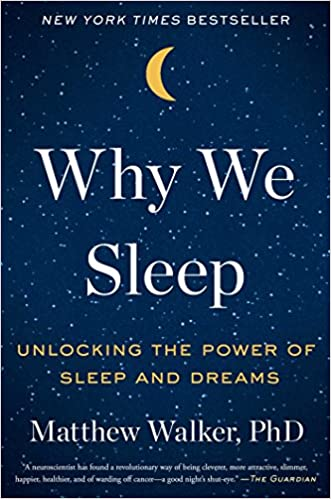f37a0bec086 Why We Sleep  Unlocking the Power of Sleep and Dreams  Matthew Walker PhD   9781501144318  Amazon.com  Books