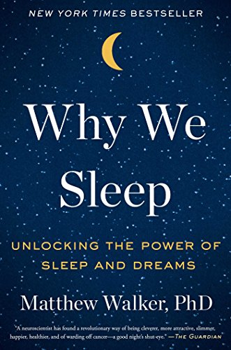 Why We Sleep: Unlocking the Power of Sleep and Dreams cover