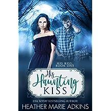 His Haunting Kiss (His Kiss Series Book 1)