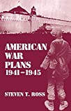 American War Plans, 1941-1945, Steven T. Ross, 0714641944