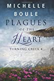 Plagues of the Heart (Turning Creek 4) (Volume 4)