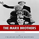 American Legends: The Marx Brothers |  Charles River Editors