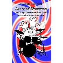 Les Mad Drummers: Les étranges aventures d'une bande de copains percussionnistes (French Edition)