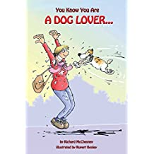 You Know You Are A Dog Lover...