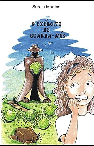 O exército de guarda-mós (A MOCHILA DE FRANCISCA) (Portuguese Edition) (Portuguese)