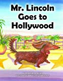 img - for Mr. Lincoln Goes to Hollywood book / textbook / text book