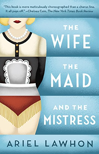 The Wife, the Maid, and the Mistress: A Novel]()
