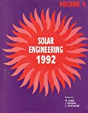 img - for Solar Engineering 1992/G00656: Presented at the 1992 Asme/Jses/Kses International Solar Energy Conference, Maui, Hawaii, April 5-9, 1992 book / textbook / text book