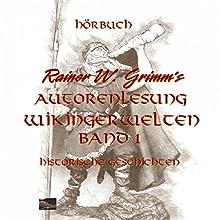 Wikingerwelten 1 Hörbuch von Rainer W. Grimm Gesprochen von: Rainer W. Grimm