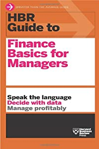 HBR Guide to Finance Basics for Managers (HBR Guide Series) from Harvard Business Review Press